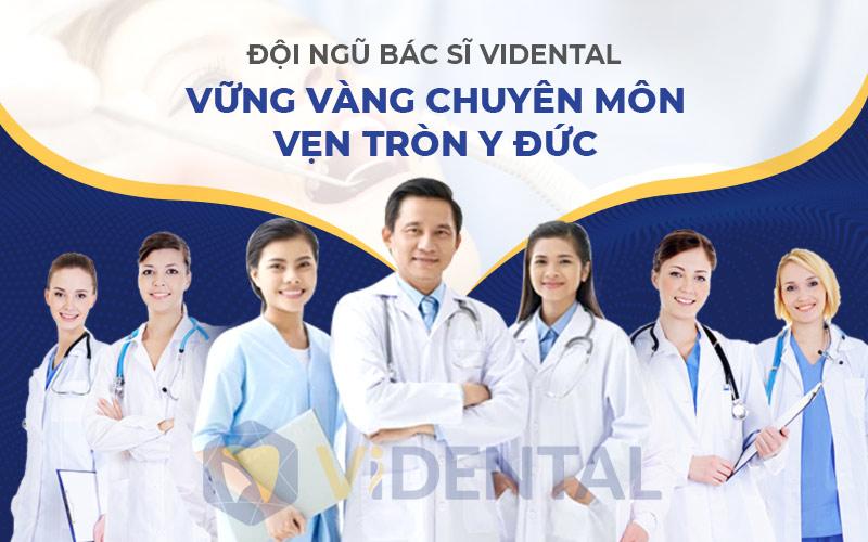 Viện nha khoa Vidental hội tụ đội ngũ chuyên gia giỏi chuyên môn, giàu y đức