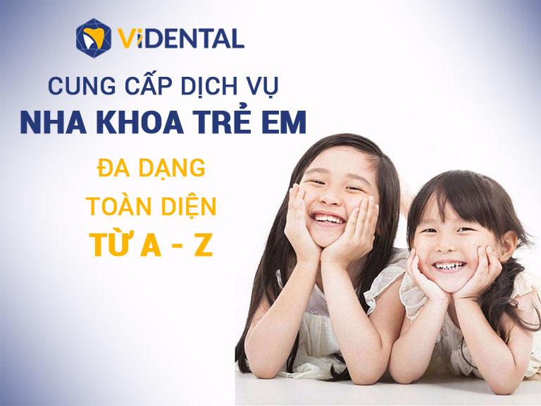 Vidental Kid cung cấp các dịch vụ nha khoa toàn diện dành cho trẻ em